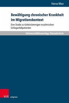 Bewältigung chronischer Krankheit im Migrationskontext (eBook, PDF) - Maz?, Havva