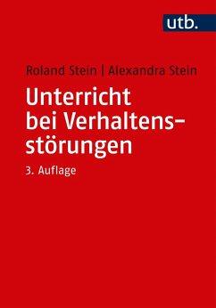 Unterricht bei Verhaltensstörungen - Stein, Roland; Stein, Alexandra