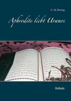 Aphrodite liebt Uranos