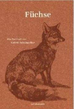 Füchse - Schumacher, Katrin