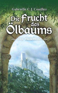 Die Frucht des Ölbaums (eBook, ePUB) - Couillez, Gabrielle C. J.