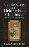 Confessions of a Helmet-Free Childhood (eBook, ePUB)
