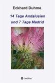 14 Tage Andalusien und 7 Tage Madrid (eBook, ePUB)