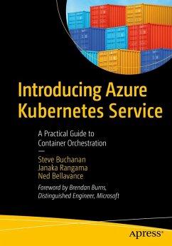 Introducing Azure Kubernetes Service (eBook, PDF) - Buchanan, Steve; Rangama, Janaka; Bellavance, Ned