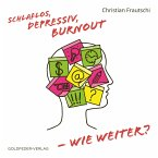 Schlaflos, Depressiv, Burnout - wie weiter? (MP3-Download)