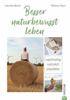 Besser naturbewusst leben (eBook, ePUB) - Heyn, Viktoria