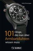 101 Dinge, die man über Armbanduhren wissen muss (eBook, ePUB)