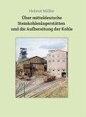 Über mitteldeutsche Steinkohlenlagerstätten und die Aufbereitung der Kohle (eBook, ePUB)