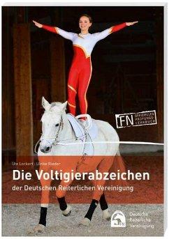 Die Voltigierabzeichen der Deutschen Reiterlichen Vereinigung - Lockert, Ute;Rieder, Ulrike