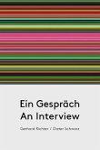 Gerhard Richter / Dieter Schwarz. Ein Gespräch / An Interview