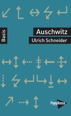 Auschwitz - Schneider, Ulrich