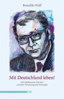 Mit Deutschland leben! - Wolf, Benedikt