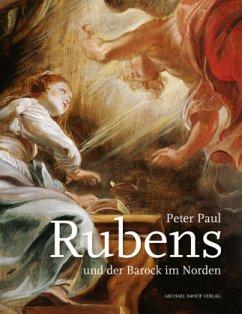 Peter Paul Rubens und der Barock im Norden - Rubens, Peter P.
