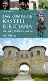 Das römische Kastell Biriciana Weißenburg in Bayern