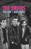 The Smiths - The Day I Was There (eBook, ePUB)