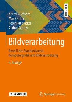 Bildverarbeitung (eBook, PDF) - Nischwitz, Alfred; Fischer, Max; Haberäcker, Peter; Socher, Gudrun