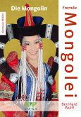 Fremde Mongolei (eBook, ePUB)
