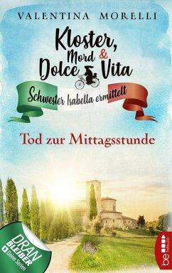 Tod zur Mittagsstunde / Kloster, Mord und Dolce Vita Bd.1