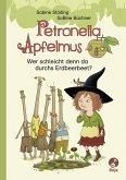 Petronella Apfelmus - Wer schleicht denn da durchs Erdbeerbeet? (eBook, ePUB)