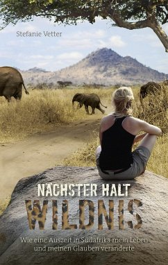 Nächster Halt: Wildnis (eBook, ePUB) - Vetter, Stefanie