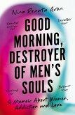 Good Morning, Destroyer of Men's Souls (eBook, ePUB)