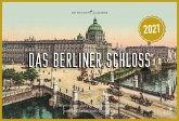 Das Berliner Schloss - Wochenkalender 2021