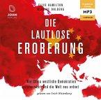 Die lautlose Eroberung: Wie China westliche Demokratien unterwandert und die Welt neu ordnet, Audio-CD