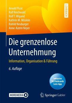Die grenzenlose Unternehmung - Picot, Arnold; Reichwald, Ralf; Wigand, Rolf T.; Möslein, Kathrin M.; Neuburger, Rahild; Neyer, Anne-Katrin