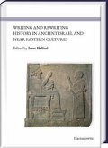 Writing and Rewriting History in Ancient Israel and Near Eastern Cultures