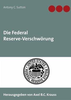 Die Federal Reserve-Verschwörung