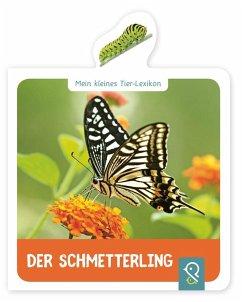 Mein kleines Tier-Lexikon - Der Schmetterling - Der Schmetterling