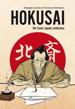 Hokusai - Die Seele Japans entdecken - Matteuzzi, Francesco