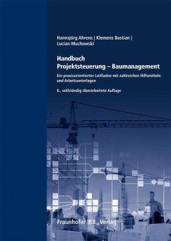 Handbuch Projektsteuerung - Baumanagement. - Ahrens, Hannsjörg; Bastian, Klemens; Muchowski, Lucian