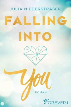 Falling into you (eBook, ePUB) - Niederstraßer, Julia