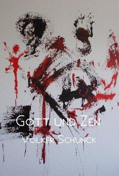 Gott und Zen (eBook, ePUB) - Schunck, Volker