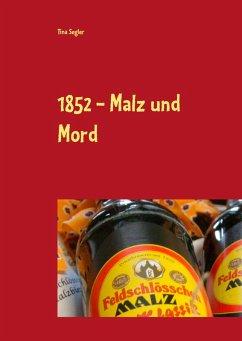 1852 - Malz und Mord (eBook, ePUB) - Segler, Tina