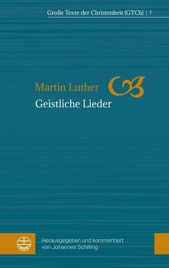Geistliche Lieder (eBook, ePUB) - Luther, Martin