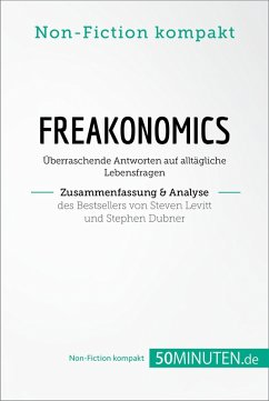Freakonomics. Zusammenfassung & Analyse des Bestsellers von Steven Levitt und Stephen Dubner (eBook, ePUB) - 50Minuten. de