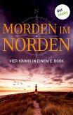 Morden im Norden: Vier Krimis in einem eBook (eBook, ePUB)