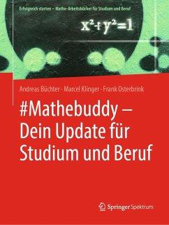 #Mathebuddy - Dein Update für Studium und Beruf (eBook, PDF) - Büchter, Andreas; Klinger, Marcel; Osterbrink, Frank