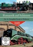 Romantik Auf Schienen-Die 16.Dampflok Parade In