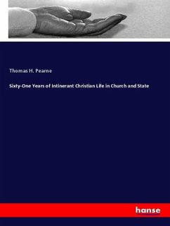 Sixty-One Years of Intinerant Christian Life in Church and State