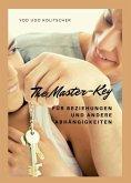 The Master-Key für Beziehungen und andere Abhängigkeiten