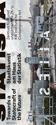 STATISTA - Towards a Statecraft of the Future - Kw Institute Fo, Kw Institute Fo;Zk/u Zentrum Fü, Zk/u Zentrum Fü