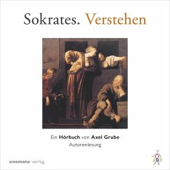 Sokrates. Verstehen, 1 Audio-CD - Grube, Axel