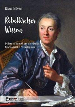 Rebellisches Wissen - Möckel, Klaus