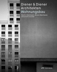 Diener & Diener Architekten - Wohnungsbau - Aviolat, Alexandre; Marchand, Bruno; Steinmann, Martin