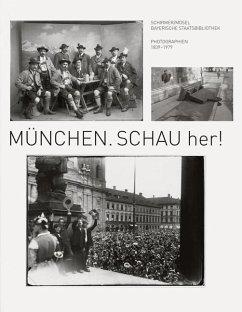 München. Schau her! - Jahn, Cornelia
