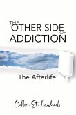 The Other Side of Addiction, Volume 1: The Afterlife