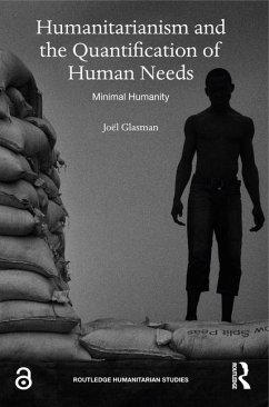 Humanitarianism and the Quantification of Human Needs - Glasman, Joël